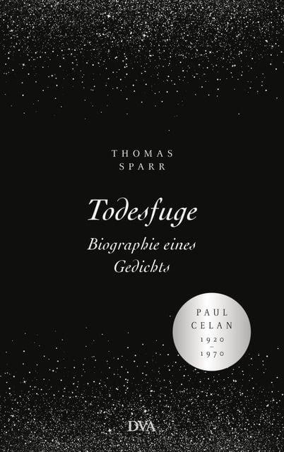 Sparr, Thomas: Todesfuge - Biographie eines Gedichts