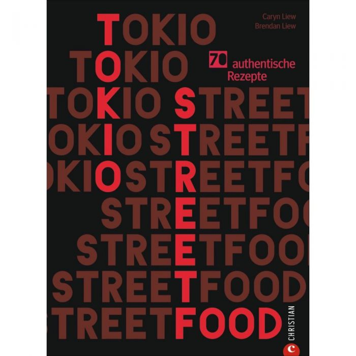 Liew, Caryn/Liew, Brendan: Tokio Streetfood