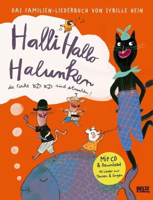Hein, Sybille/Effenberger, Falk: Halli Hallo Halunken, die Fische sind ertrunken!