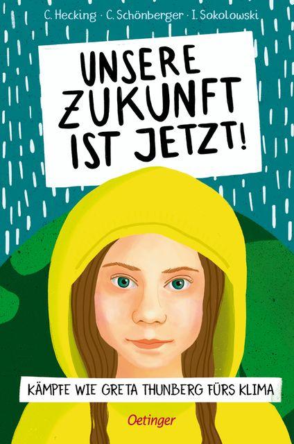 Hecking, Claus/Schönberger, Charlotte/Sokolowski, Ilka: Unsere Zukunft ist jetzt!