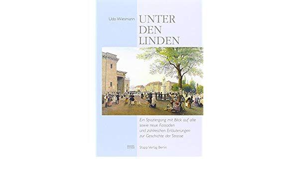 Wiechmann, Udo: Unter den Linden im 18.und 19.Jahrhundert