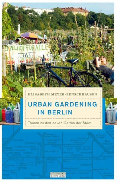 Meyer-Renschhausen, Elisabeth: Urban Gardening in Berlin