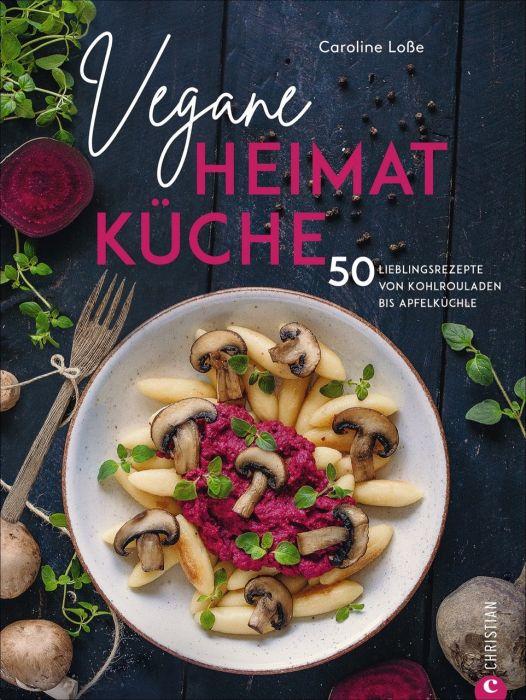 Loße, Caroline: Vegane Heimatküche