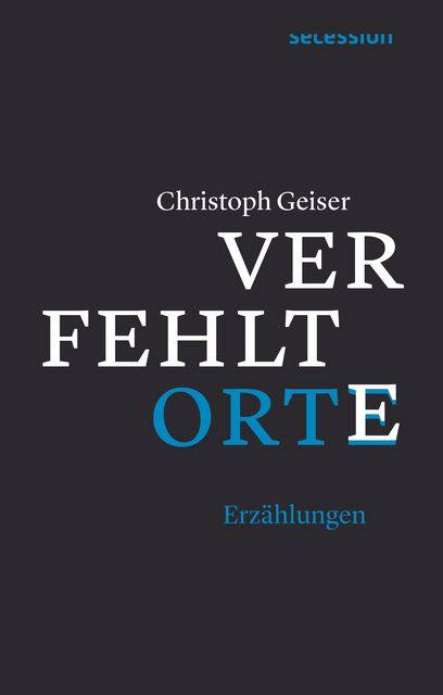 Geiser, Christoph: Verfehlte Orte