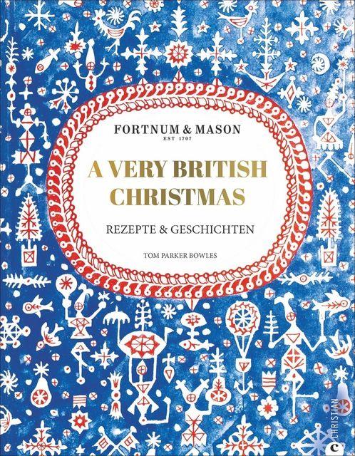 Parker Bowles, Tom: Fortnum & Mason: A Very British Christmas