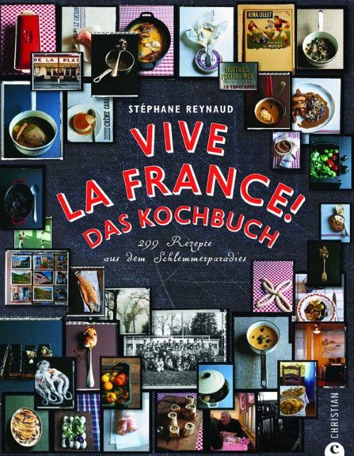 Reynaud, Stéphane: Vive la France! Das Kochbuch