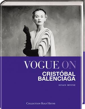 Susan Irvine: Vogue on Cristóbal Balenciaga