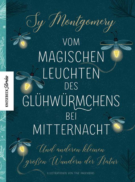 Montgomery, Sy: Vom magischen Leuchten des Glühwürmchens bei Mitternacht