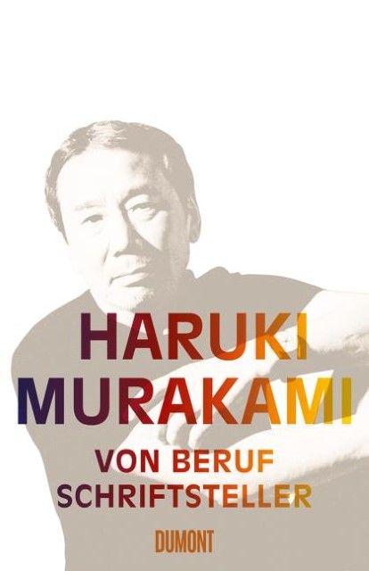 Murakami, Haruki: Von Beruf Schriftsteller