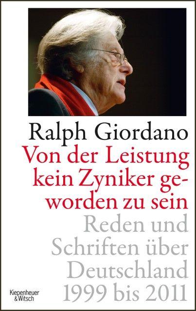 Giordano, Ralph: Von der Leistung kein Zyniker geworden zu sein