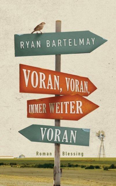 Bartelmay, Ryan: Voran, voran, immer weiter voran