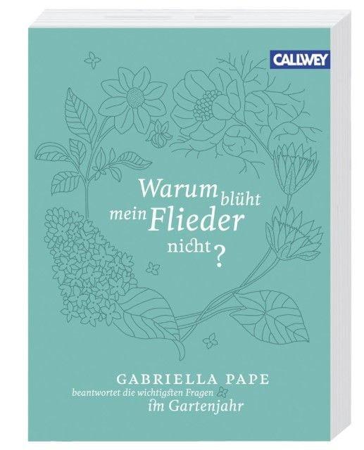 Pape, Gabriella: Warum blüht mein Flieder nicht?