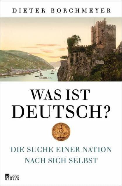 Borchmeyer, Dieter: Was ist deutsch?
