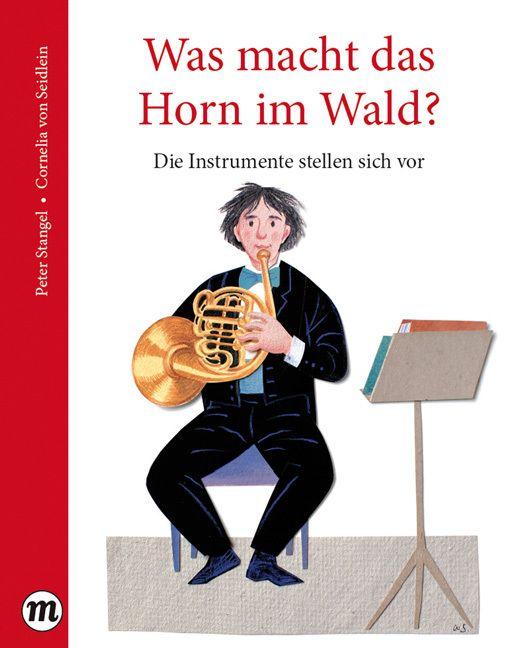 Stangel, Peter: Was macht das Horn im Wald?