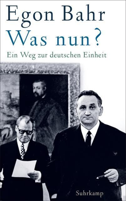 Bahr, Egon: Was nun?