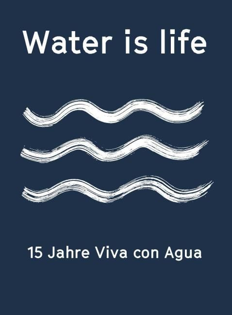 Karig, Friedemann: Water is life
