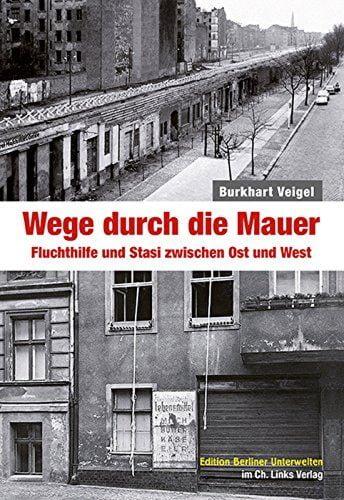 Veigel, Burkhart: Wege durch die Mauer