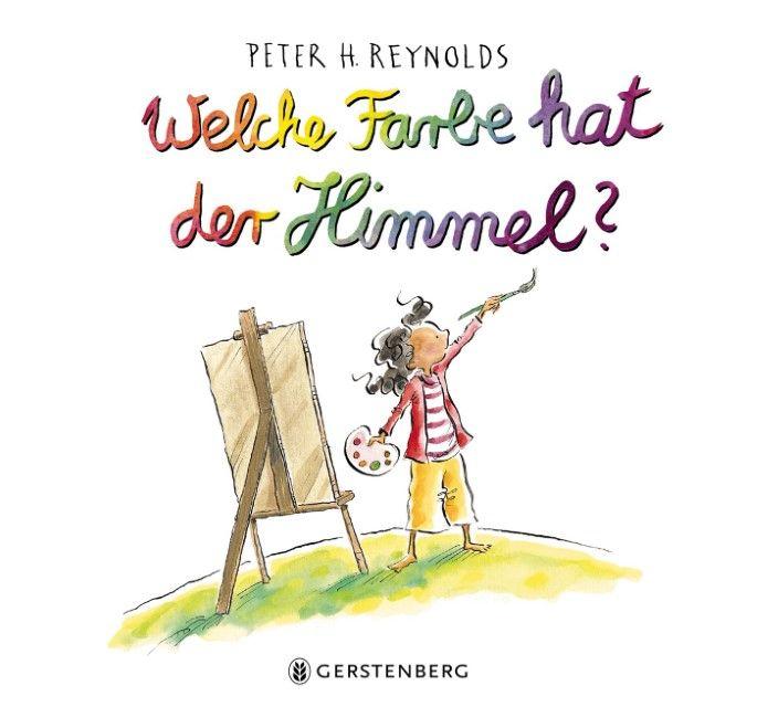 Reynolds, Peter H: Welche Farbe hat der Himmel?