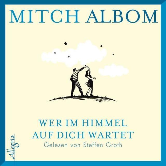 Albom, Mitch: Wer im Himmel auf dich wartet