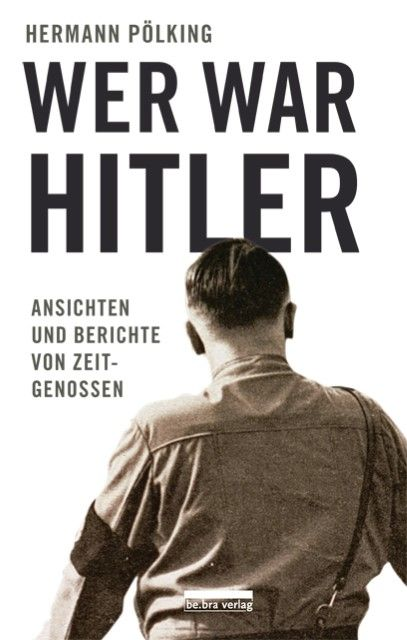 Pölking, Hermann: Wer war Hitler