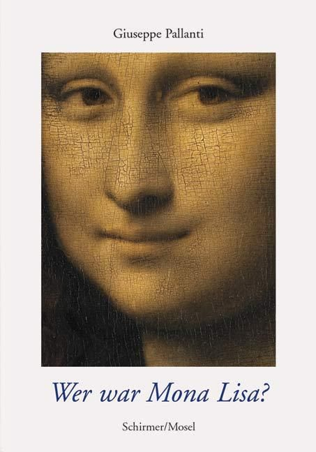 Pallanti, Giuseppe: Wer war Mona Lisa?