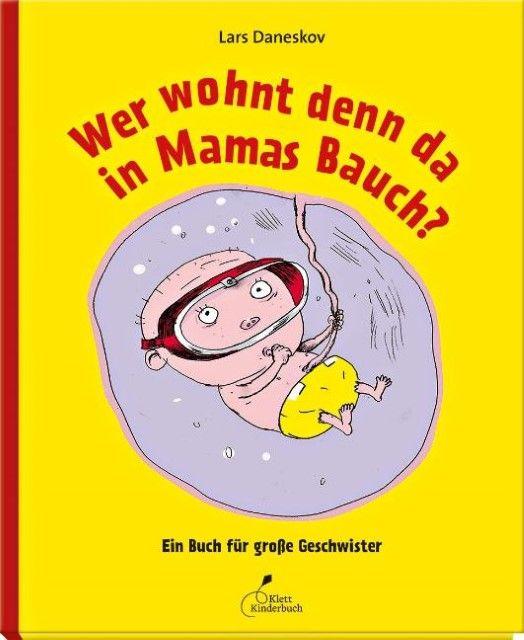 Daneskov, Lars: Wer wohnt denn da in Mamas Bauch?