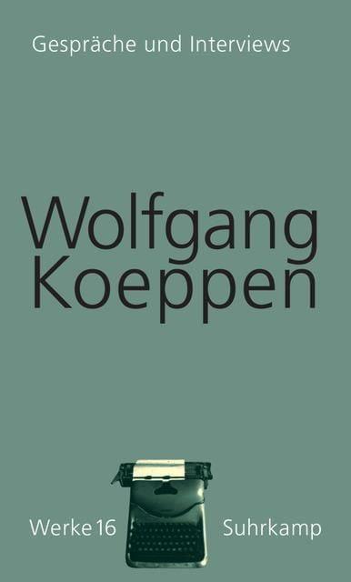 Koeppen, Wolfgang: Werke in 16 Bänden