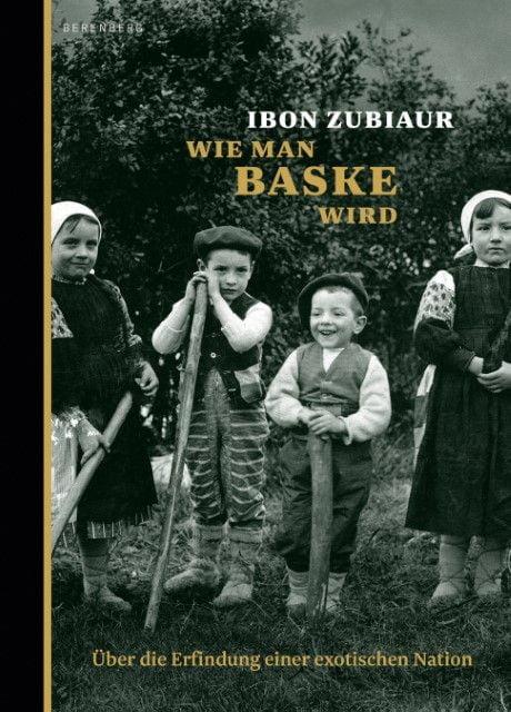 Zubiaur, Ibon: Wie man Baske wird