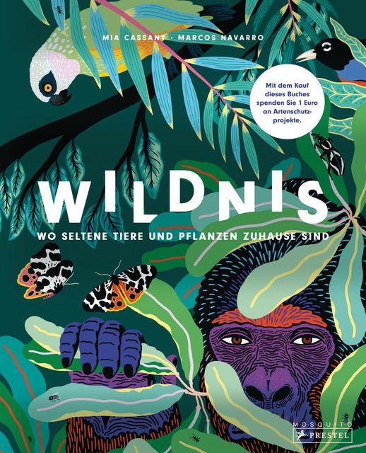 Cassany, Mia/Navarro, Marcos: Wildnis: Wo seltene Tiere und Pflanzen zuhause sind
