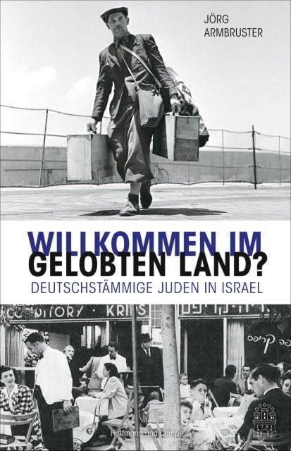 Armbruster, Jörg: Willkommen im Gelobten Land?