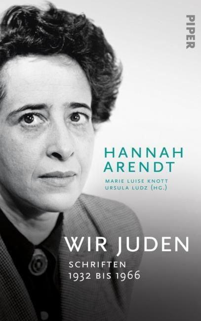 Arendt, Hannah: Wir Juden