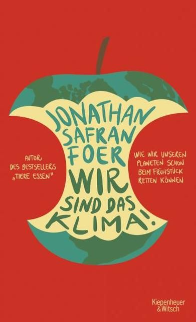 Foer, Jonathan Safran: Wir sind das Klima!