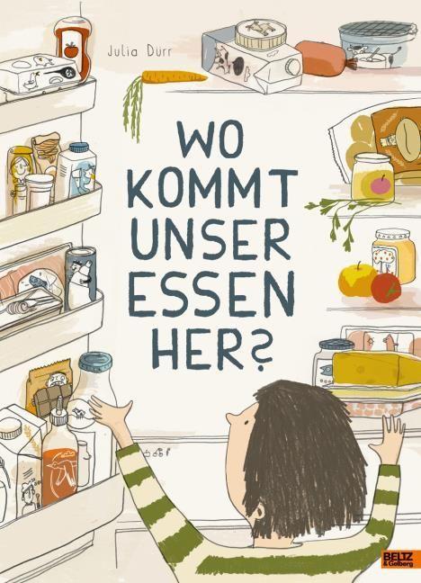 Dürr, Julia: Wo kommt unser Essen her?