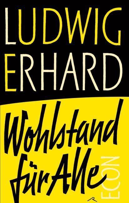 Erhard, Ludwig: Wohlstand für alle