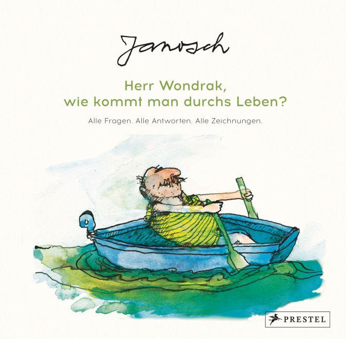 Janosch: Janosch: Herr Wondrak, wie kommt man durchs Leben?