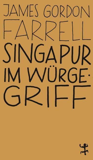Farrell, James Gordon: Singapur im Würgegriff