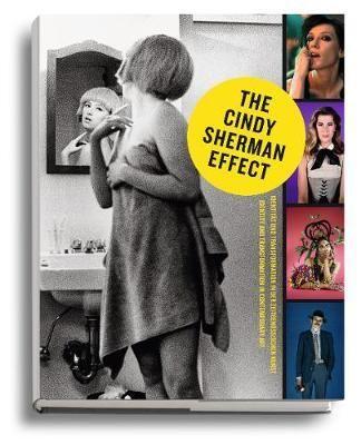 Sherman, Cindy: The Cindy Sherman Effect