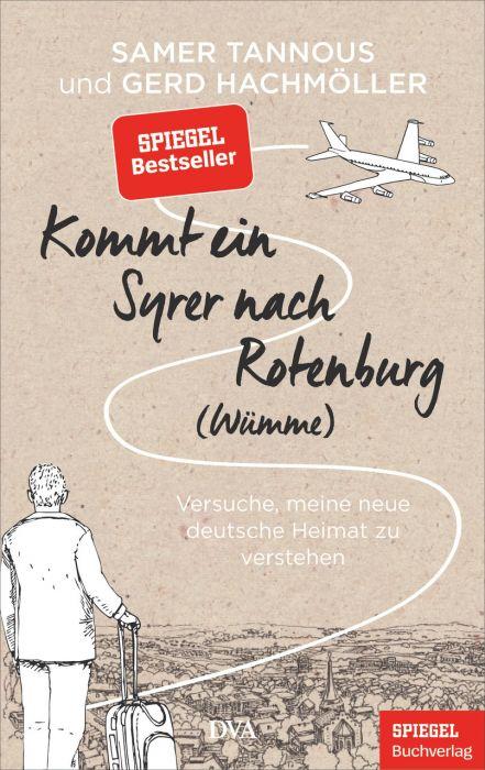 Tannous, Samer/Hachmöller, Gerd: Kommt ein Syrer nach Rotenburg (Wümme)