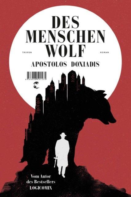Doxiadis, Apostolos: Des Menschen Wolf