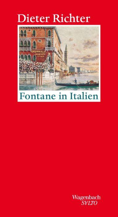 Richter, Dieter: Fontane in Italien