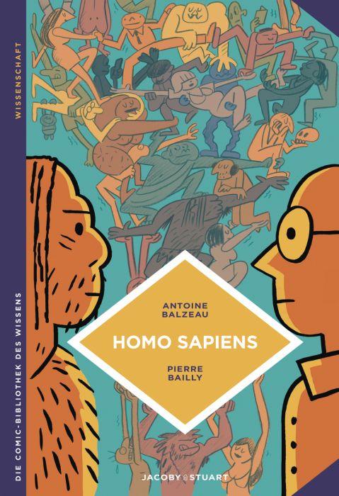 Balzeau, Antoine/Bailly, Pierre: Homo sapiens