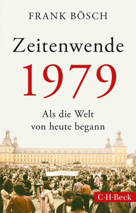 Bösch, Frank: Zeitenwende 1979