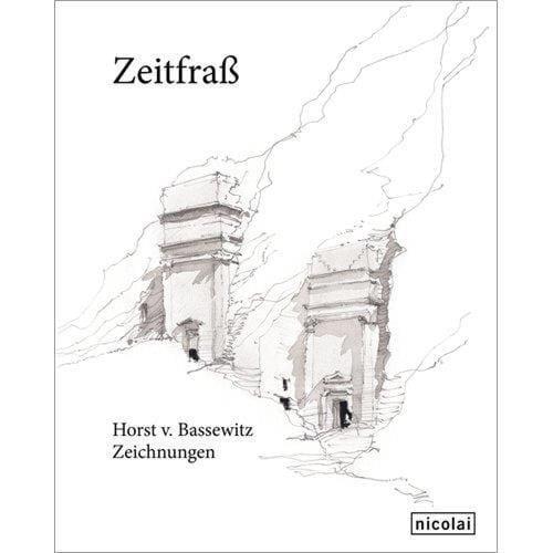 Bassewitz, Horst von: Zeitfraß