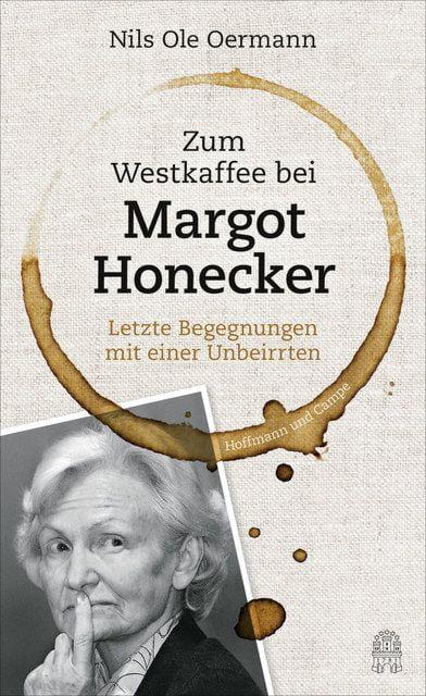 Oermann, Nils Ole: Zum Westkaffee bei Margot Honecker