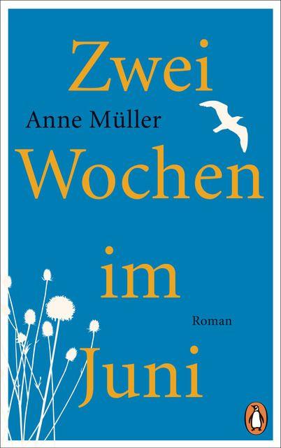Müller, Anne: Zwei Wochen im Juni