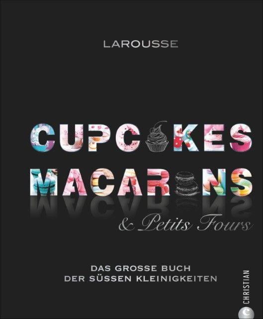Larousse: Cupcakes, Macarons & Petits Fours