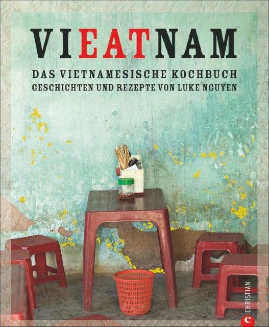 Nguyen, Luke: Vieatnam - Das vietnamesische Kochbuch