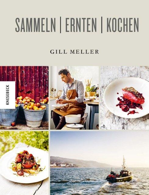 Meller, Gill: Sammeln, Ernten, Kochen