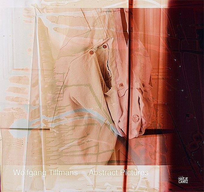 Tillmans, Wolfgang/Eichler, Dominic: Wolfgang Tillmans - Abstract Pictures