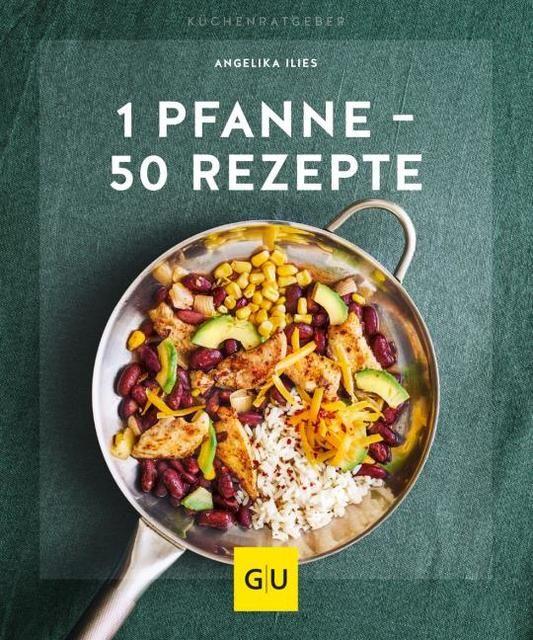 Ilies, Angelika: 1 Pfanne - 50 Rezepte